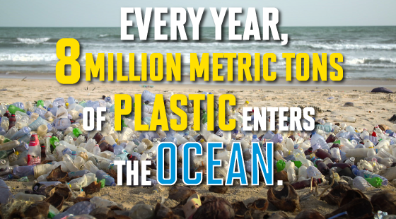 Every year, 8 million metric tons of plastic enters the ocean.