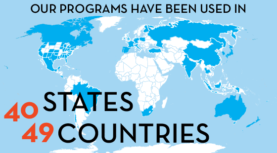 our programs have been used in 40 states and 49 countries