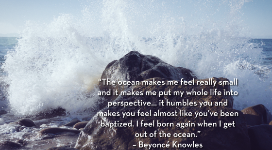 Beyonce Knowles, Ocean quote, humbled