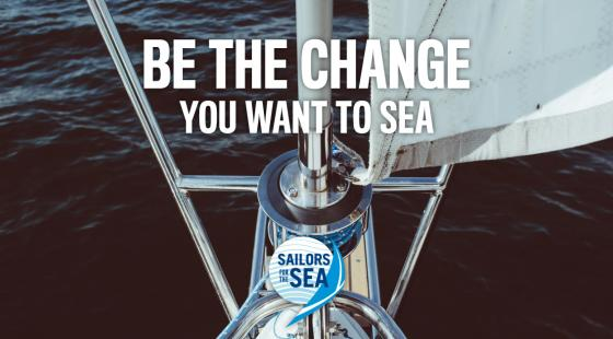Sailors for the Sea, Be the change you want to sea, ocean conservation, boating, sailing